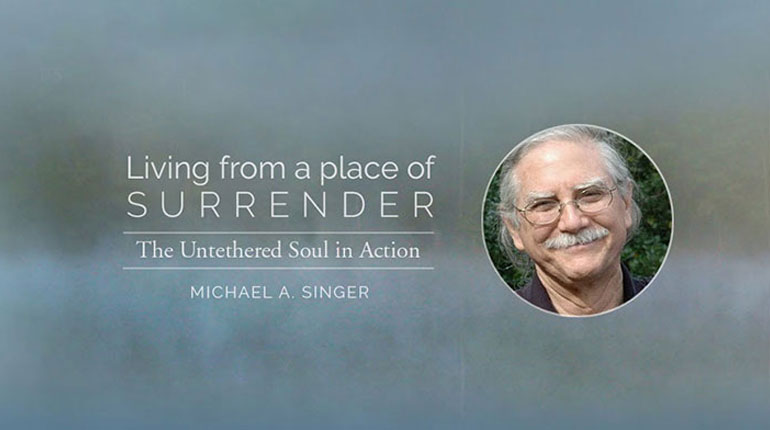 Living from a Place of Surrender an online course by Michael Singer