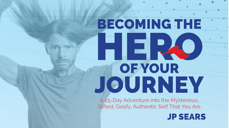 Becoming the Hero of Your Journey Course with JP Sears