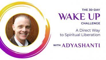 Adyashanti's 30-Day Wake Up Challenge Course