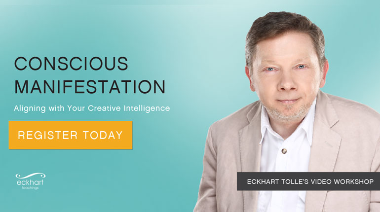 Eckhart Tolle's Conscious Manifestation Course