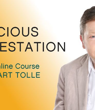 Eckhart Tolle's Conscious Manifestation Workshop