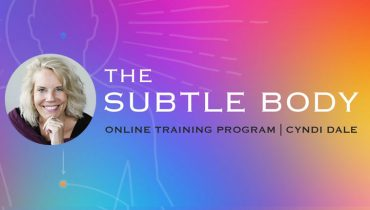 Cyndi Dale's Subtle Body Online Course