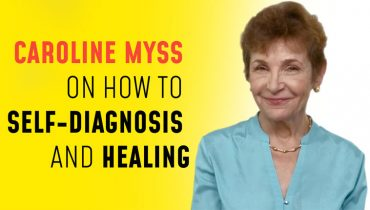 Caroline Myss on How to Self-Diagnosis and Healing