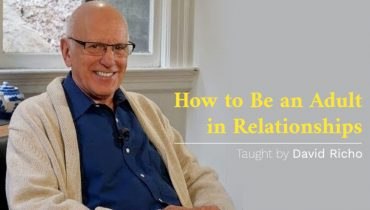 David Richo on How to Be an Adult in Relationships