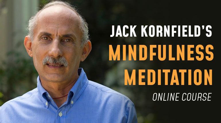 Jack Kornfield's Mindfulness Meditation Online Course