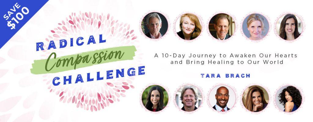 Radical Compassion Challenge Summit with Tara Brach