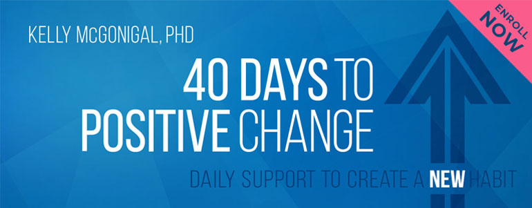 Kelly McGonigal's 40 Days to Positive Change Online Course