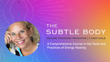 The Subtle Body Online Training 2020 with Cyndi Dale