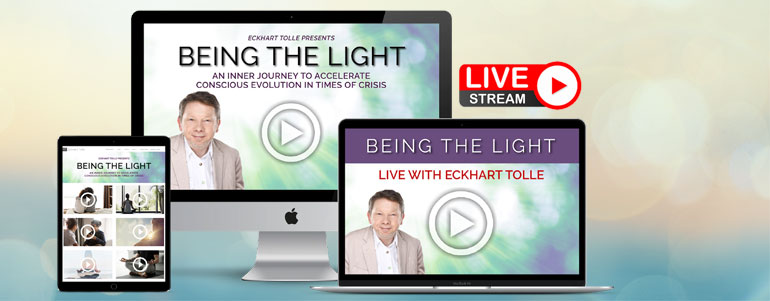 Being the Light Online Course with Eckhart Tolle