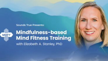 Mindfulness-Based Mind Fitness Training (MMFT) with Dr. Elizabeth Stanley
