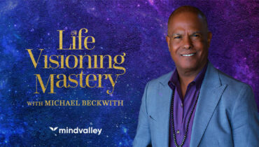 Life Visioning Mastery with Michael Beckwith