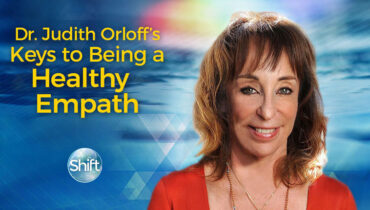 Dr. Judith Orloff's Keys to Being a Healthy Empath
