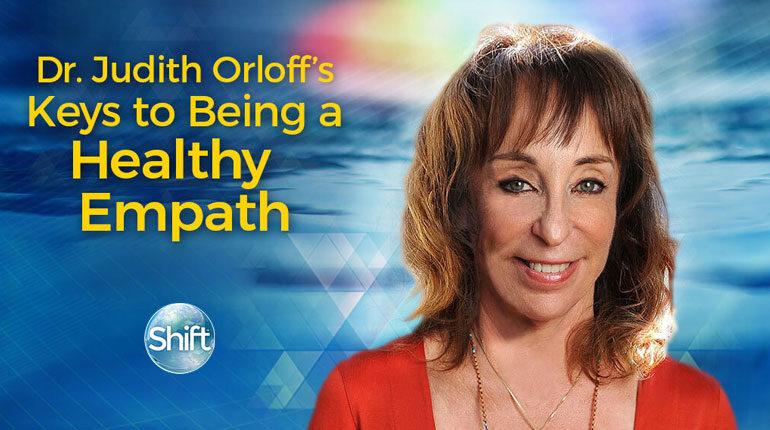 Dr. Judith Orloff's Keys to Being a Healthy Empath