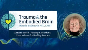 Bonnie Badenoch's Trauma and the Embodied Brain Online Course